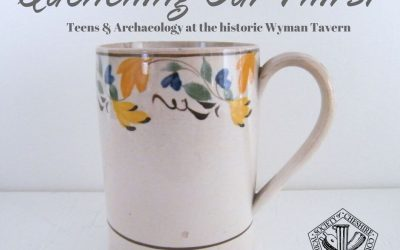 Quenching Our Thirst: Archaeology at the Wyman Tavern