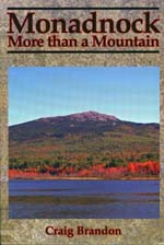 Monadnock: More than a Mountain by Craig Brandon