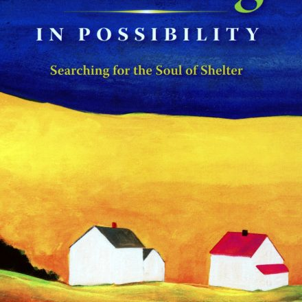 Dwelling in Possibility by Howard Mansfield