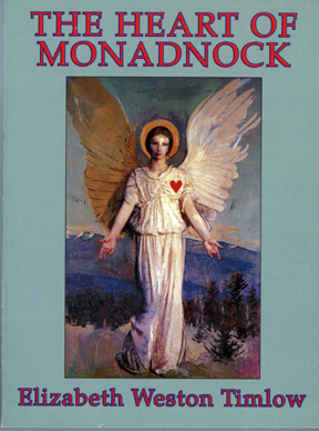 The Heart of Monadnock by Elizabeth Weston Timlow