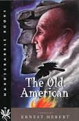The Old American by Ernest Hebert