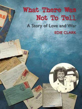 What There Was Not To Tell by Edie Clark