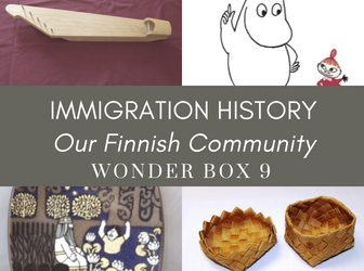 Wonder Box 9: Immigration History: Our Finnish Community