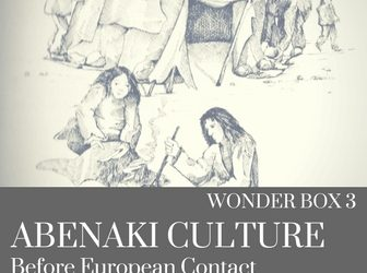 Wonder Box 3: Abenaki Culture: Pre-European Contact