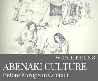 Abenaki Culture pre contact wonder box