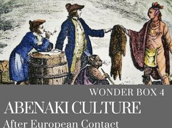 Wonder Box 4: Abenaki Culture Post-European Contact